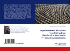 Обложка Hybrid Methods in Feature Selection: A Data Classification Perspective