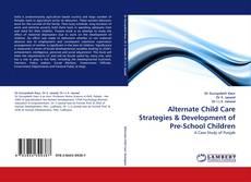 Copertina di Alternate Child Care Strategies & Development of Pre-School Children