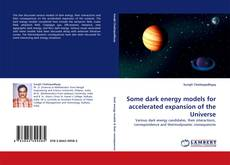 Buchcover von Some dark energy models for accelerated expansion of the Universe