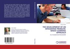 Couverture de THE DEVELOPMENT OF AN INTEGRATED PROBLEM-BASED LEARNING APPROACH