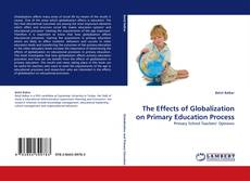 Couverture de The Effects of Globalization on Primary Education Process