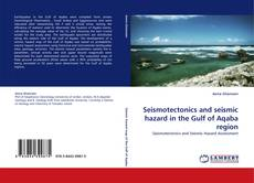 Bookcover of Seismotectonics and seismic hazard in the Gulf of Aqaba region