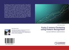 Couverture de Fuzzy C-means Clustering using Pattern Recognition