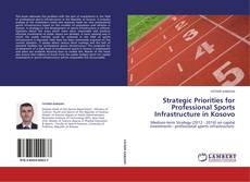 Bookcover of Strategic Priorities for Professional Sports Infrastructure in Kosovo