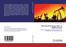 Copertina di The Great Energy War in Afghanistan