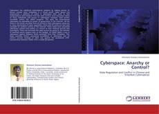Borítókép a  Cyberspace: Anarchy or Control? - hoz