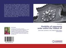 Bookcover of Flexibility of arguments order within the Yiddish VP