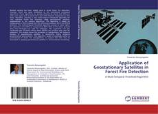 Bookcover of Application of Geostationary Satellites in Forest Fire Detection
