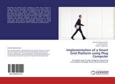 Bookcover of Implementation of a Smart Grid Platform using Plug Computer