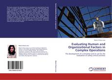 Bookcover of Evaluating Human and Organizational Factors in Complex Operations