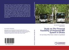 Bookcover of Study on The Financial Feasibility of Proposed BRT System in Dhaka