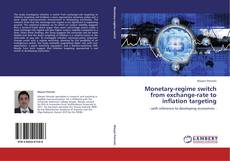 Couverture de Monetary-regime switch from exchange-rate to inflation targeting