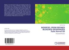 Bookcover of BIODIESEL FROM REFINED BLEACHED DEODORIZED Palm Kernel Oil