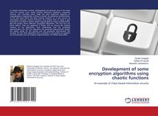 Bookcover of Development of some encryption algorithms using chaotic functions