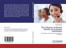 Bookcover of The Influence of Service Quality on Customer Satisfaction