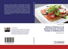 Portada del libro de Dietary Patterns and Determinants of Food Intake in Adolescents