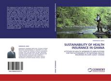 Bookcover of SUSTAINABILITY OF HEALTH INSURANCE IN GHANA