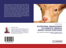 Bookcover of NUTRITIONAL MANAGEMENT OF DOMESTIC ANIMALS AMIDST WATER SHORTAGES