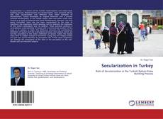 Bookcover of Secularization in Turkey