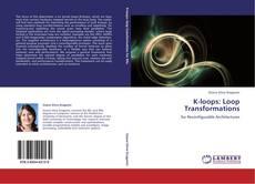 Bookcover of K-loops: Loop Transformations