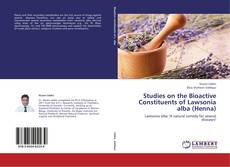 Bookcover of Studies on the Bioactive Constituents of Lawsonia alba (Henna)