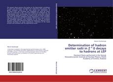 Buchcover von Determination of hadron emitter radii in Z^0 decays to hadrons at LEP