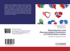 Bookcover of Phytochemical and Pharmacological Evaluation of Catharanthus roseus
