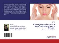 Bookcover of Hemodynamic Correlates Of Mental Arithmetic Task In Migraine
