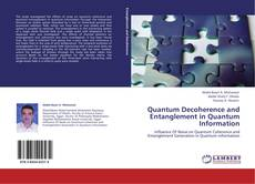 Bookcover of Quantum Decoherence and Entanglement in Quantum Information