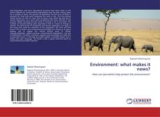 Bookcover of Environment: what makes it news?