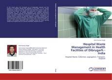 Portada del libro de Hospital Waste Management in Health Facilities of Dibrugarh - India