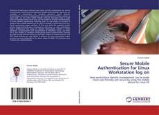 Bookcover of Secure Mobile Authentication for Linux Workstation log on
