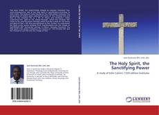 Bookcover of The Holy Spirit, the Sanctifying Power