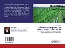 Bookcover of Adoption of Irrigated Rice Production in Fadama Soils