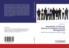 Bookcover of Devolution of Human Resource Functions to Line Management