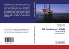 Bookcover of CFD Simulation of Oilfield Separators