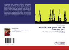Bookcover of Political Corruption and the Liberian Crisis: