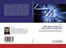 Portada del libro de DNA Repair studies in Plasmodium falciparum