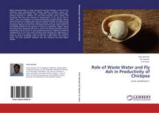 Couverture de Role of Waste Water and Fly Ash in Productivity of Chickpea