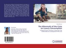 Buchcover von The Aftermath of the Crisis on Luxury Consumption