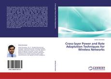 Bookcover of Cross-layer Power and Rate Adaptation Techniques for Wireless Networks
