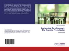 Couverture de Sustainable Development: The Right to Fresh Water