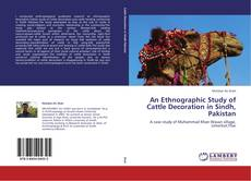 Bookcover of An Ethnographic Study of Cattle Decoration in Sindh, Pakistan