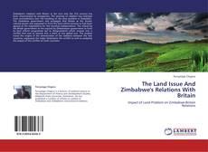 Capa do livro de The Land Issue And Zimbabwe's Relations With Britain