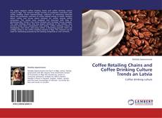 Capa do livro de Coffee Retailing Chains and Coffee Drinking Culture Trends an Latvia