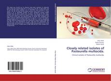 Bookcover of Closely related isolates of Pasteurella multocida.