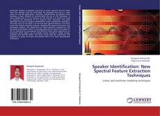 Bookcover of Speaker Identification: New Spectral Feature Extraction Techniques