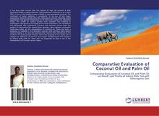 Bookcover of Comparative Evaluation of Coconut Oil and Palm Oil
