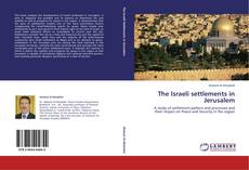 Bookcover of The Israeli settlements in Jerusalem