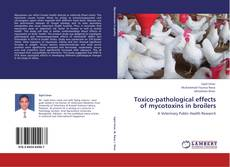 Couverture de Toxico-pathological effects of mycotoxins in broilers